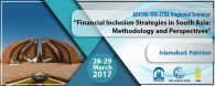 "ADFIMI-WB-ZTBL Regional Seminar on ""Financial Inclusion Strategies in South Asia: Methodology and Perspectives"", Islamabad, Pakistan, 28-29 March 2017"